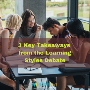 3 Important Takeaways from the Learning Styles Debate