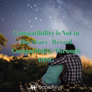 Compatibility is Not in the Stars - Reveal Compatibility Through DISC