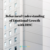 Behavioral Understanding of Emotional Growth with DISC