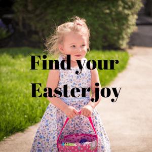 Find your Easter joy