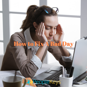 How to Fix A Bad Day