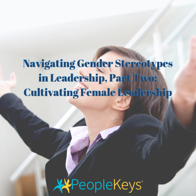 Navigating Gender Stereotypes in Leadership, Part Two_ Cultivating Female Leadership