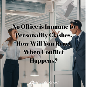 No Office is Immune to Personality Clashes. How Will You React When Conflict Happens_