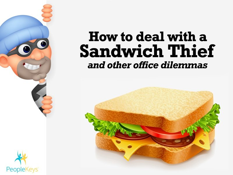 How to deal with a sandwich thief and other office dilemmas