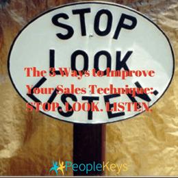 The 3 Ways to Improve Your Sales Technique_ STOP. LOOK. LISTEN. (3)