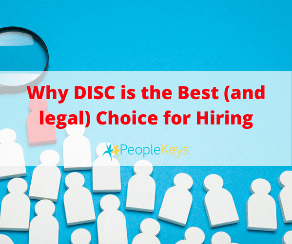 Why DISC is the best and legal choice for hiring