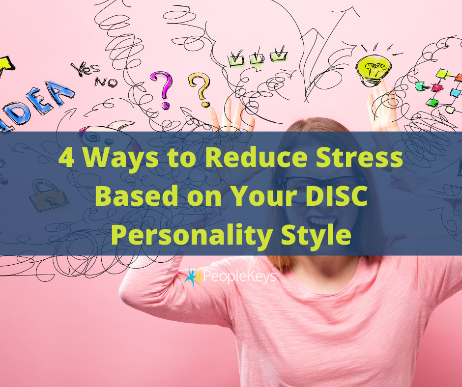 Four ways to reduce stress based on your DISC personality style