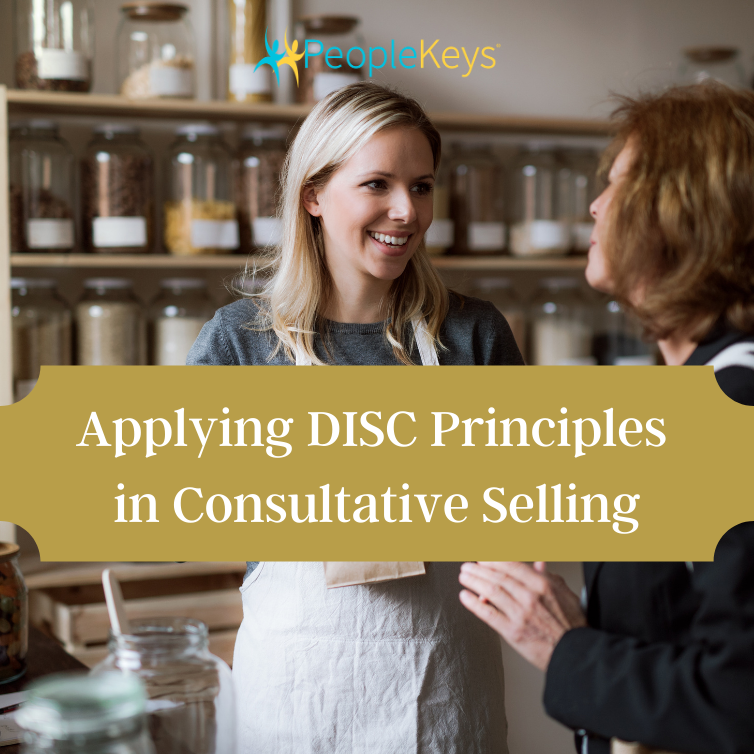 Applying DISC principles in Consultative Selling