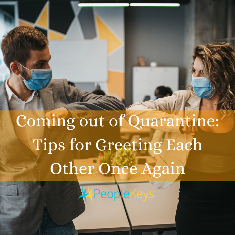 Coming out of quarantine - tips for greeting each other once again