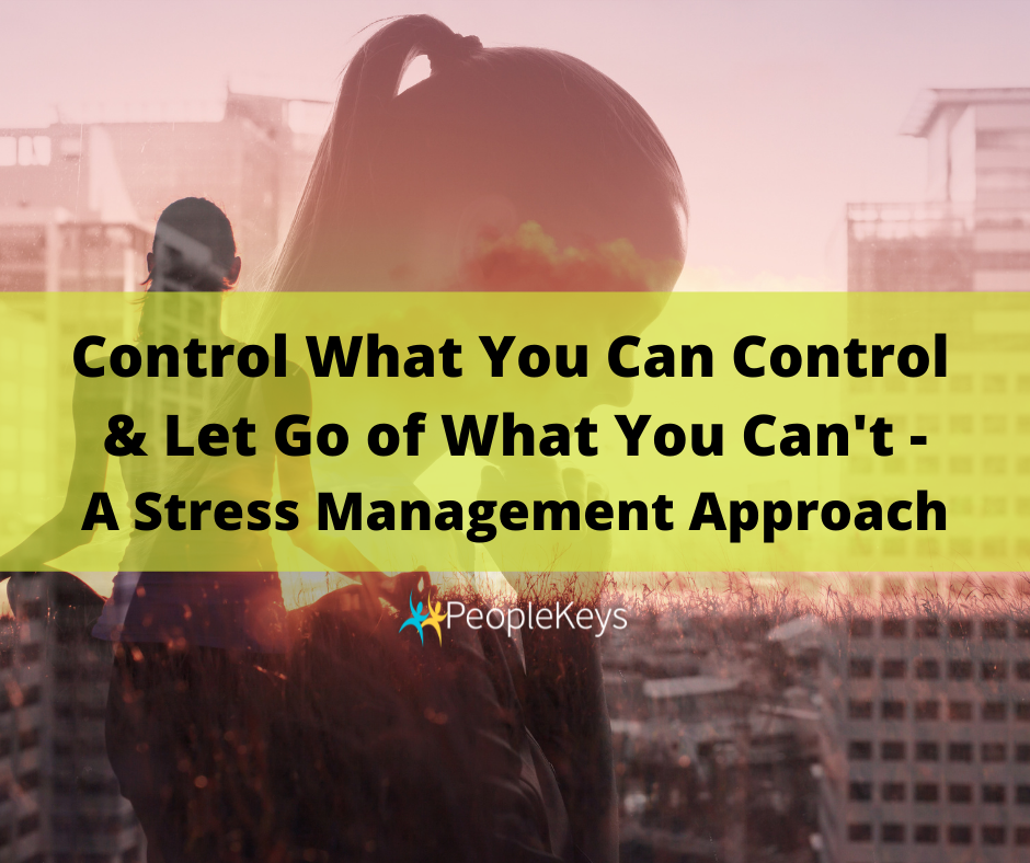 Control What You Can Control - A Stress Management Approach