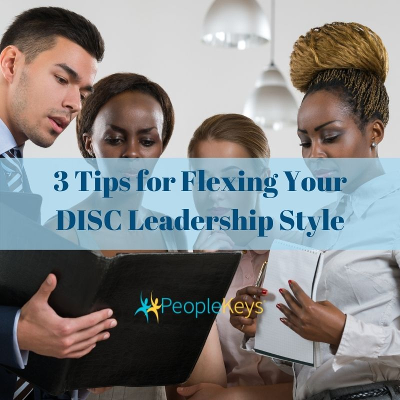 3 Tips for Flexing Your DISC Leadership Style