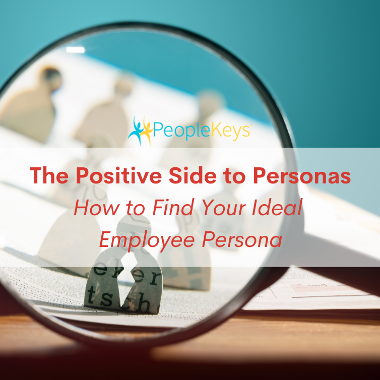 The Positive Side to Personas - How to Find Your Ideal Employee Persona
