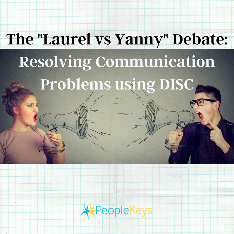 The Laurel vs Yanny Debate: Resolving Communication Problems using DISC